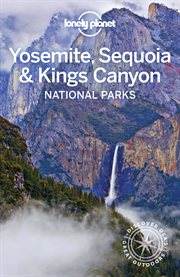 Lonely planet yosemite, sequoia & kings canyon national parks cover image