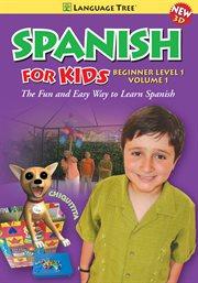 Spanish for kids, beginner level 1, volume 1