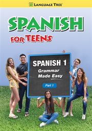 Spanish for teens spanish 1 part one - grammar made easy