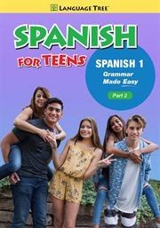 Spanish for teens spanish 1 part two - grammar made easy