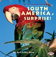South America, Surprise!