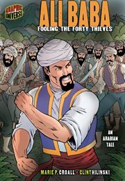 Ali Baba: fooling the forty thieves : an Arabian tale cover image