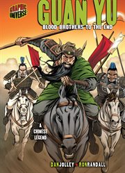 Guan Yu: blood brothers to the end : a Chinese legend cover image