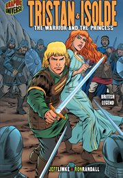 Tristan and Isolde: the warrior and the princess : a British legend cover image