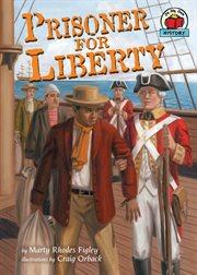 Prisoner for Liberty