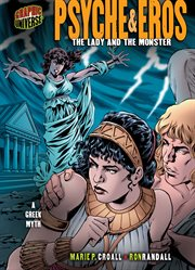 Psyche & eros: the lady and the monster : a Greek myth cover image