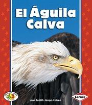 El águila calva (the bald eagle)