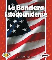 La bandera estadounidense (the american flag)