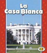 La casa blanca (the white house)