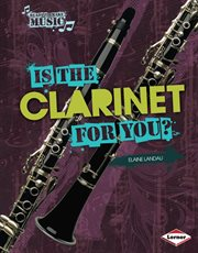 Is the Clarinet for You?
