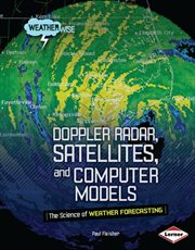 Doppler Radar, Satellites, and Computer Models