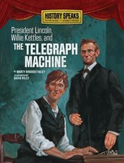 President Lincoln, Willie Kettles, and the Telegraph Machine