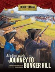John Greenwood's Journey to Bunker Hill