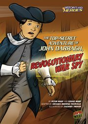 The Top-secret Adventure of John Darragh, Revolutionary War Spy