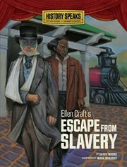 Ellen Craft's Escape From Slavery