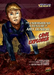 The Underground Adventure of Arly Dunbar, Cave Explorer