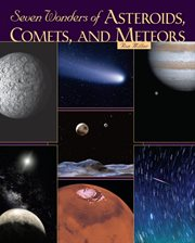 Seven Wonders of Asteroids, Comets, and Meteors