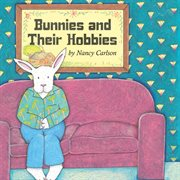Bunnies and Their Hobbies