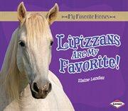 Lipizzans Are My Favorite!