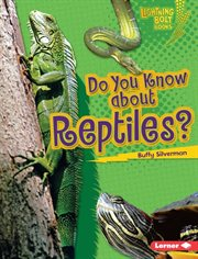 Do You Know About Reptiles?