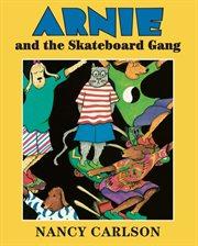 Arnie and the Skateboard Gang