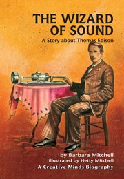 The wizard of sound: a story about Thomas Edison cover image