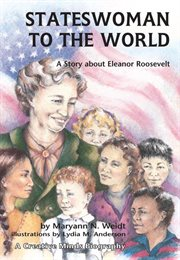 Stateswoman to the World: A Story about Eleanor Roosevelt cover image