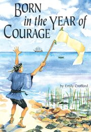 Born in the year of courage cover image