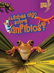 ÅSabes algo sobre anfibios?