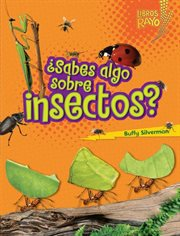ÅSabes algo sobre insectos?