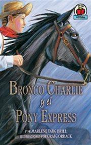 Bronco Charlie y el Pony Express