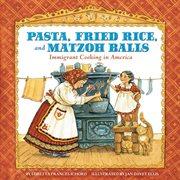 Pasta, Fried Rice, and Matzoh Balls