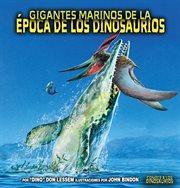 Gigantes marinos de la âepoca de los dinosaurios