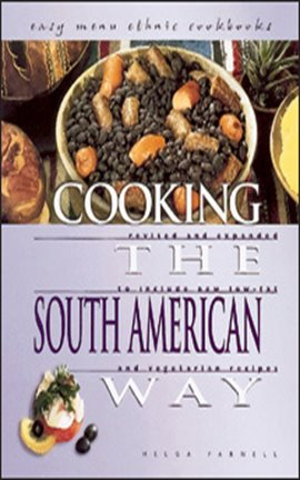 Cover image for Cooking the South American Way