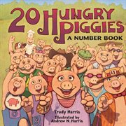 20 hungry piggies: a number book cover image