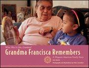 Grandma Francisca Remembers