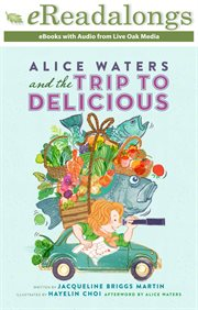 Alice Waters and the trip to delicious cover image