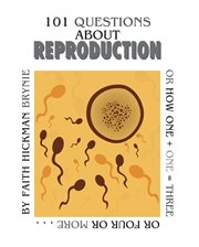 101 Questions About Reproduction