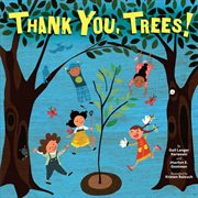 Thank You, Trees!