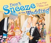 Don't Sneeze at the Wedding