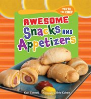 Awesome Snacks and Appetizers