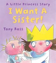 I Want A Sister!