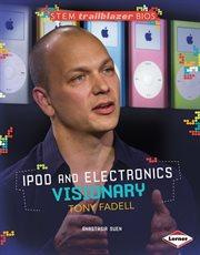 IPod and Electronics Visionary Tony Fadell