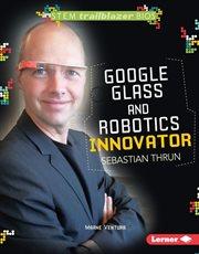 Google Glass and Robotics Innovator Sebastian Thrun