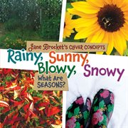 Rainy, sunny, blowy, snowy: what are seasons? cover image