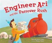 Engineer Ari and the Passover Rush