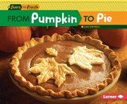 From Pumpkin to Pie