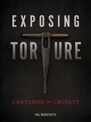 Exposing Torture