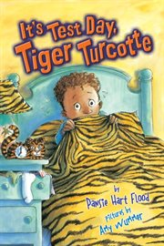It's Test Day, Tiger Turcotte