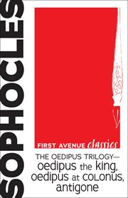 The Oedipus Trilogy - Oedipus the King, Oedipus at Colonus, and Antigone